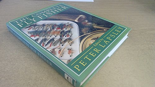 The Complete Fly Fisher By Edited by Peter Lapsley