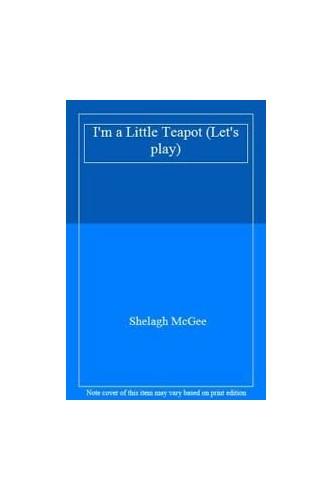 I'm a Little Teapot By Shelagh McGee