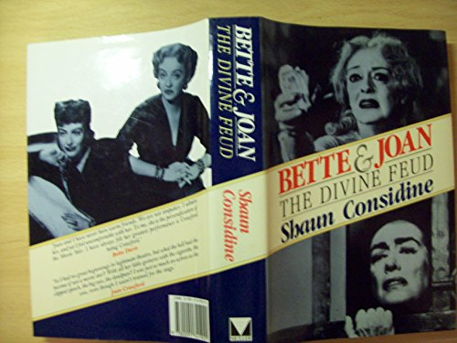 Bette and Joan: The Divine Feud By Shaun Considine