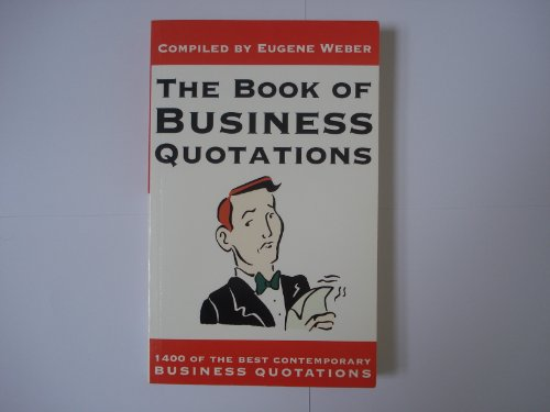 The Book of Business Quotations By Eugene Weber