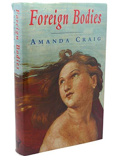 Foreign Bodies By Amanda Craig