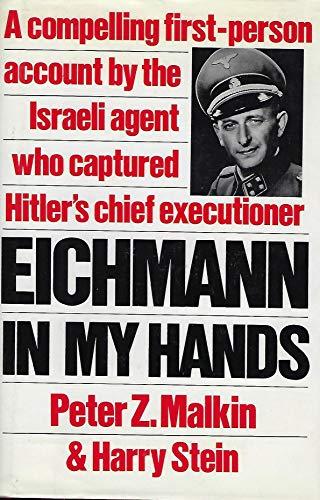 Eichmann in My Hands By Peter Malkin