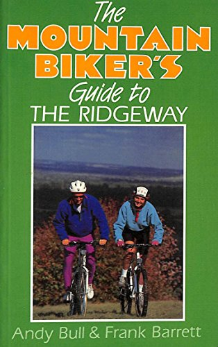 The Mountain Biker's Guide to the Ridgeway By Andy Bull