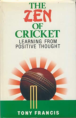 The Zen of Cricket By Tony Francis