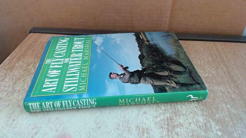 The Art of Fly Casting for Still Water Trout By Michael W. Marshall