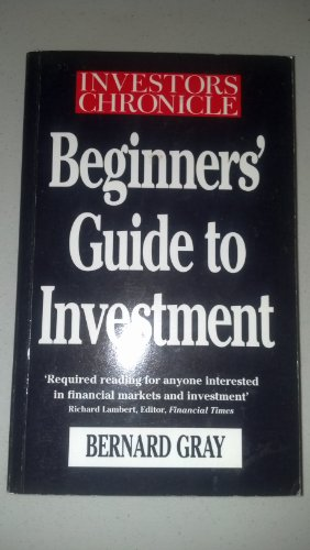 Investors Chronicle Beginner's Guide to Investment By Bernard Gray