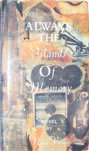 Always the Islands of Memory By Noel Virtue