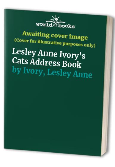 Lesley Anne Ivory's Cats Address Book by Lesley Anne Ivory