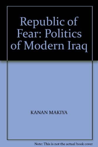 Republic of Fear: Politics of Modern Iraq By Kanan Makiya