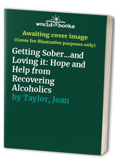 Getting Sober...and Loving it By Derek Taylor
