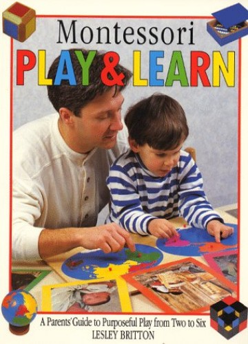 Montessori Play and Learn By Lesley Britton