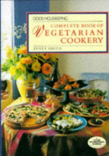 """""""Good Housekeeping"""" Complete Book of Vegetarian Cookery By Janet Smith"""