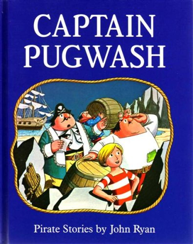 Captain Pugwash Pirate Stories By John Ryan