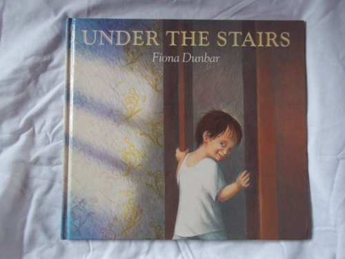 Under the Stairs By Fiona Dunbar