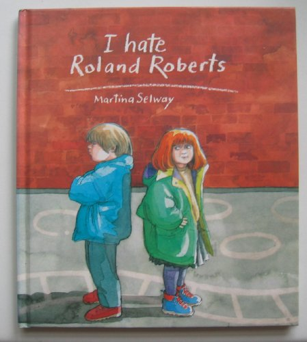 I Hate Roland Roberts By Martina Selway