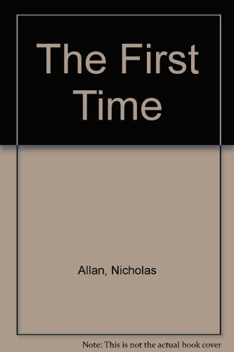 The First Time By Nicholas Allan