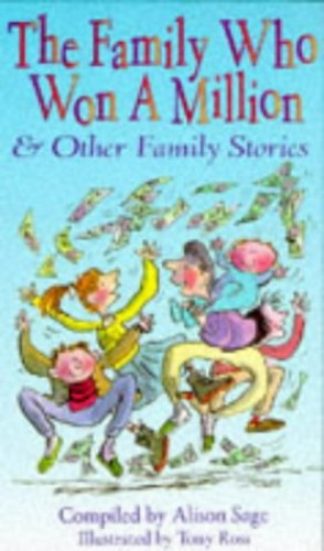 """The Family Who Won a Million and Other Stories By Edited by Alison Sage"