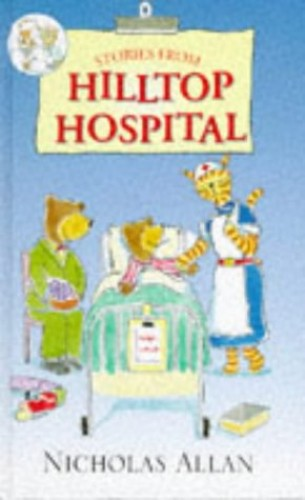Stories from Hilltop Hospital By Nicholas Allan