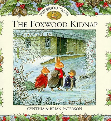 The Foxwood Kidnap (Foxwood tales) by Cynthia Paterson
