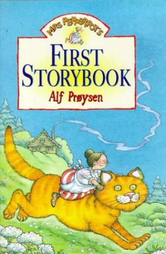 Mrs Pepperpot's First Storybook Mrs Pepperpot's First Storybook By Alf Proysen