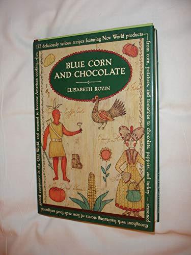 Blue Corn and Chocolate By Elizabeth Rozin