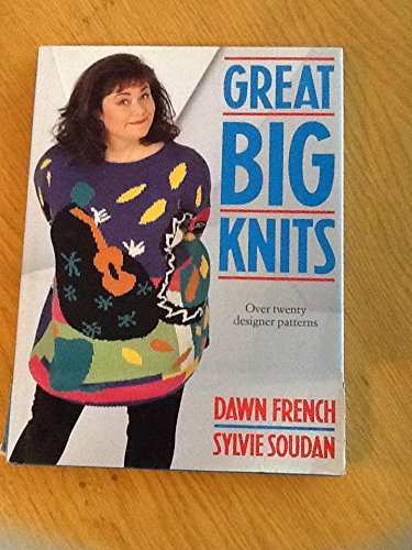 Great Big Knits by Dawn French