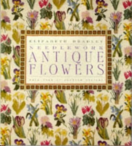 Antique Flowers in Needlework by Elizabeth Bradley