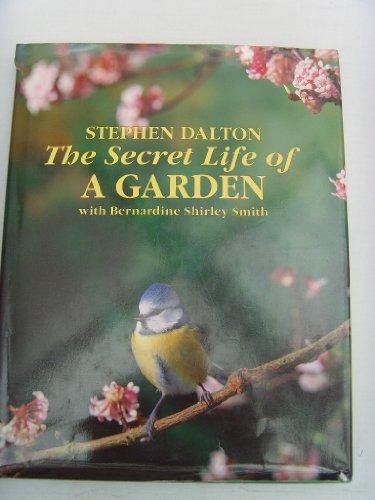 The Secret Life of a Garden By Stephen Dalton