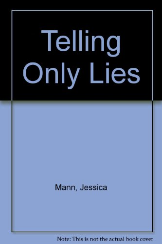 Telling Only Lies By Jessica Mann