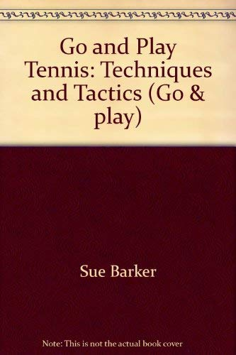 Go and Play Tennis By Sue Barker