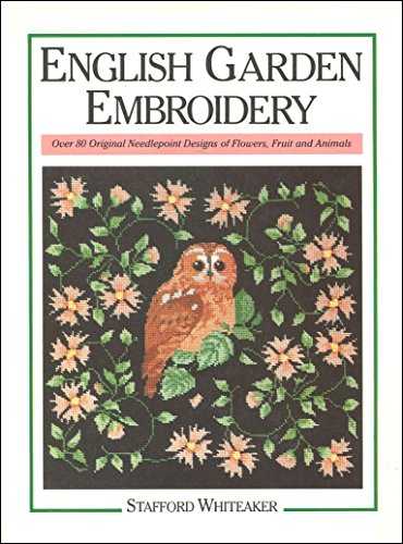 English Garden Embroidery By Stafford. Whiteaker