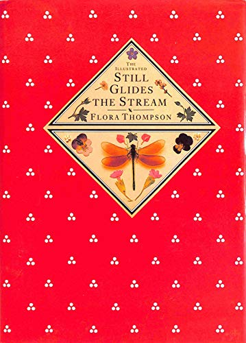 The illustrated Still Glides the Stream By Flora Thompson