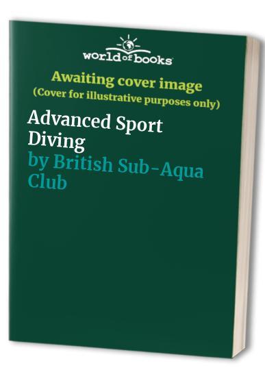 Advanced Sport Diving By British Sub-Aqua Club
