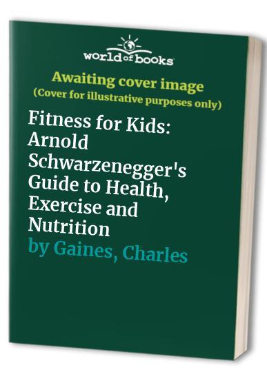 Fitness for Kids By Arnold Schwarzenegger