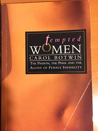 Tempted Women: Passion, the Peril and the Agony of Female Infidelity (Women's issues) By Carol Botwin