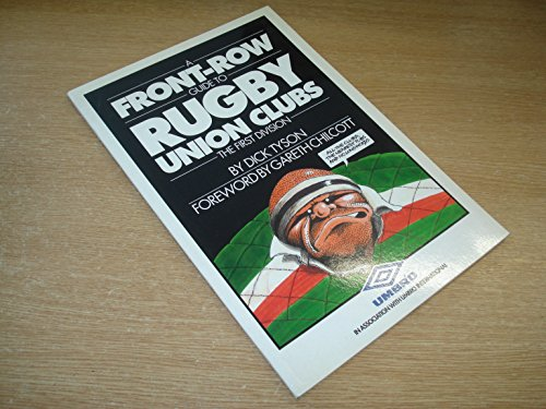 A Front-row Guide to Rugby Union Clubs By Dick Tyson