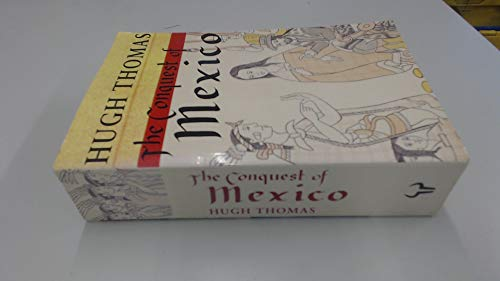 The Conquest of Mexico By Hugh Thomas