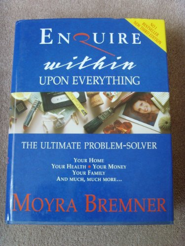 Enquire Within Upon Everything: The Ultimate Problem-solver (Helicon General Encyclopedias) By Moyra Bremner
