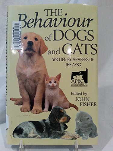 Behaviour of Dogs and Cats By Edited by John Fisher