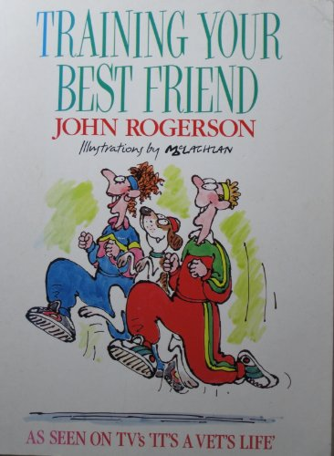 Training Your Best Friend By John Rogerson
