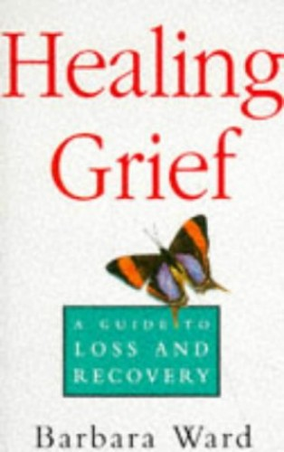 Healing Grief By B Ward