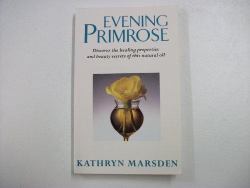 Evening Primrose Oil By Kathryn Marsden