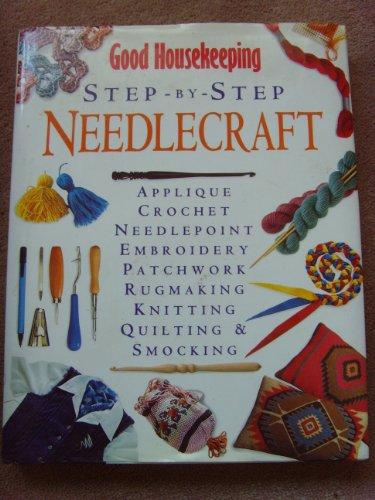 """""""Good Housekeeping"""" Step by Step Needlework (Good Housekeeping Cookery Club) By Good Housekeeping"""