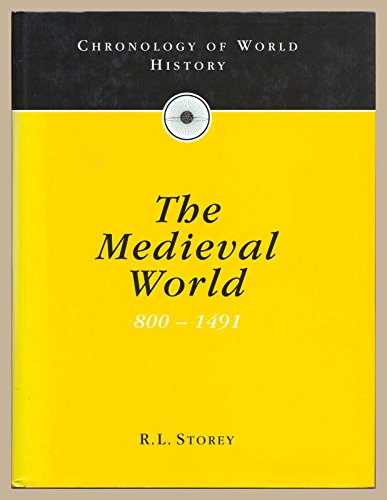 Chronology of World History: The Medieval World - 800 to 1491 Vol 2 By R.L. Storey