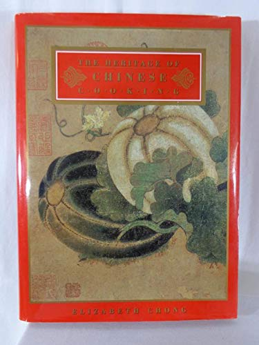 The Heritage of Chinese Cooking By Elizabeth Chong