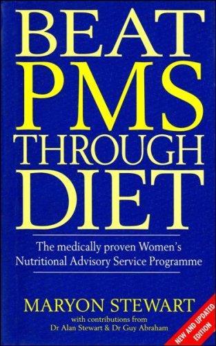 Beat PMS Through Diet By Maryon Stewart