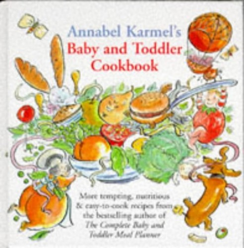 Annabel Karmel's Baby and Toddler Cookbook by Annabel Karmel