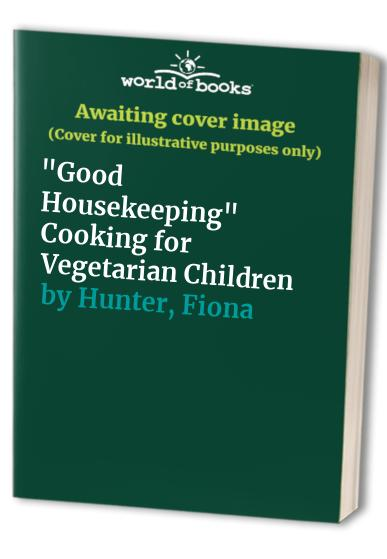 """""""Good Housekeeping"""" Cooking for Vegetarian Children By Janet Smith"""