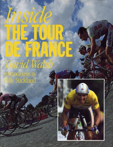 Inside the Tour de France By David Walsh
