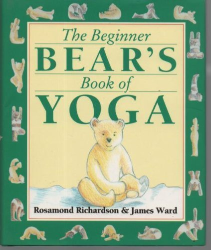 Beginner Bear's Book of Yoga by Rosamond Richardson-Gerson